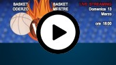 DIRETTA STREAMING: BASKET ODERZO - EMME RETAIL BASKET MESTRE