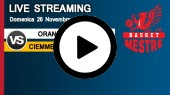 DIRETTA STREAMING: ORANGE1 BASSANO - CIEMME BASKET MESTRE
