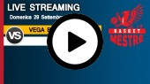 DIRETTA STREAMING: VEGA BASKET MESTRE - OLGINATE