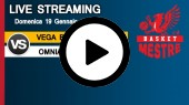 DIRETTA STREAMING: VEGA BASKET MESTRE - OMNIA BASKET PAVIA